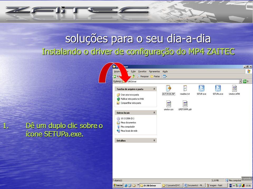 Dê um duplo clic sobre o ícone SETUPa.exe.