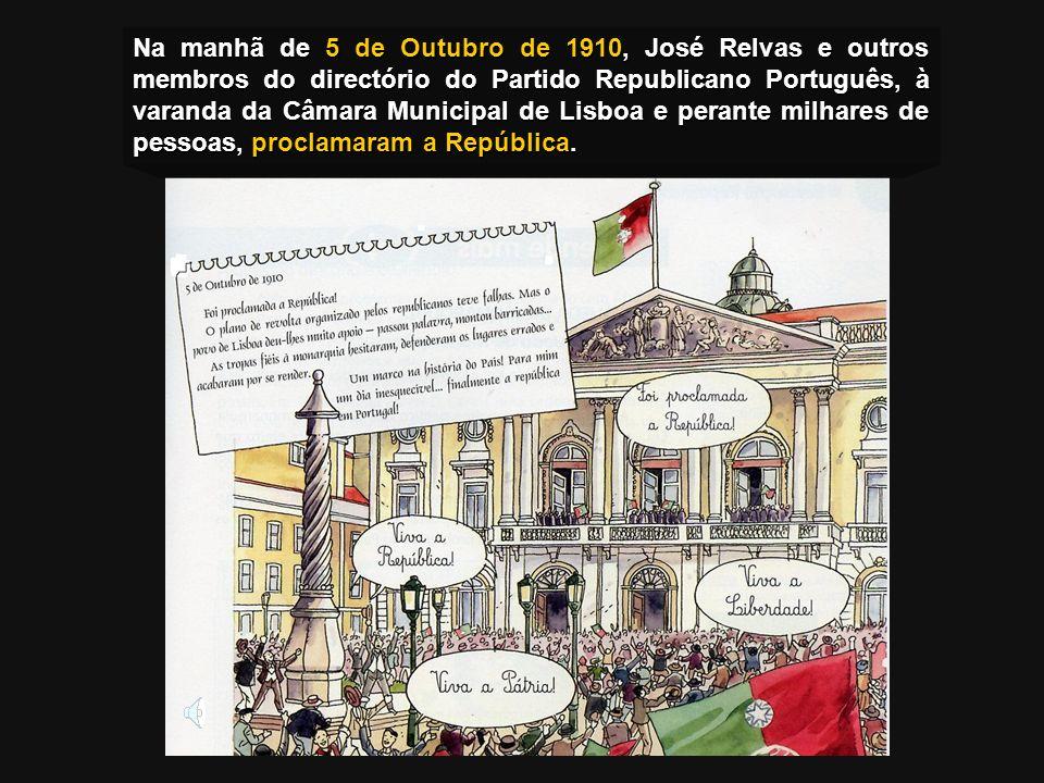 Na manhã de 5 de Outubro de 1910, José Relvas e outros membros do directório do Partido Republicano Português, à varanda da Câmara Municipal de Lisboa e perante milhares de pessoas, proclamaram a República.