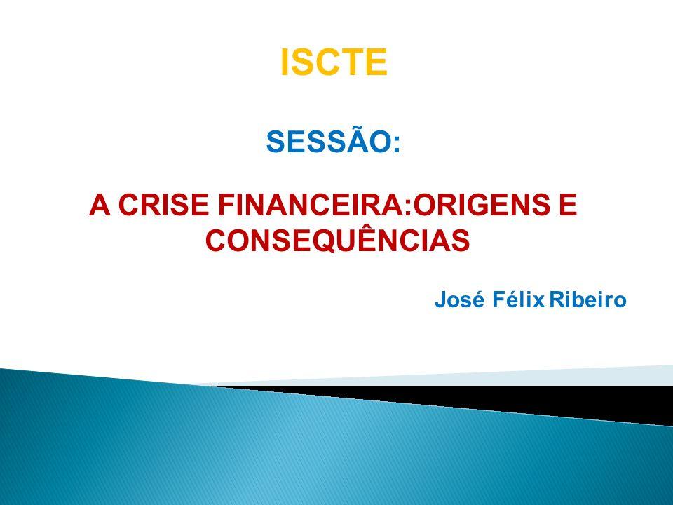 A CRISE FINANCEIRA:ORIGENS E