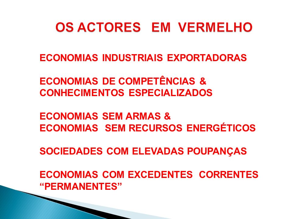 OS ACTORES EM VERMELHO ECONOMIAS INDUSTRIAIS EXPORTADORAS
