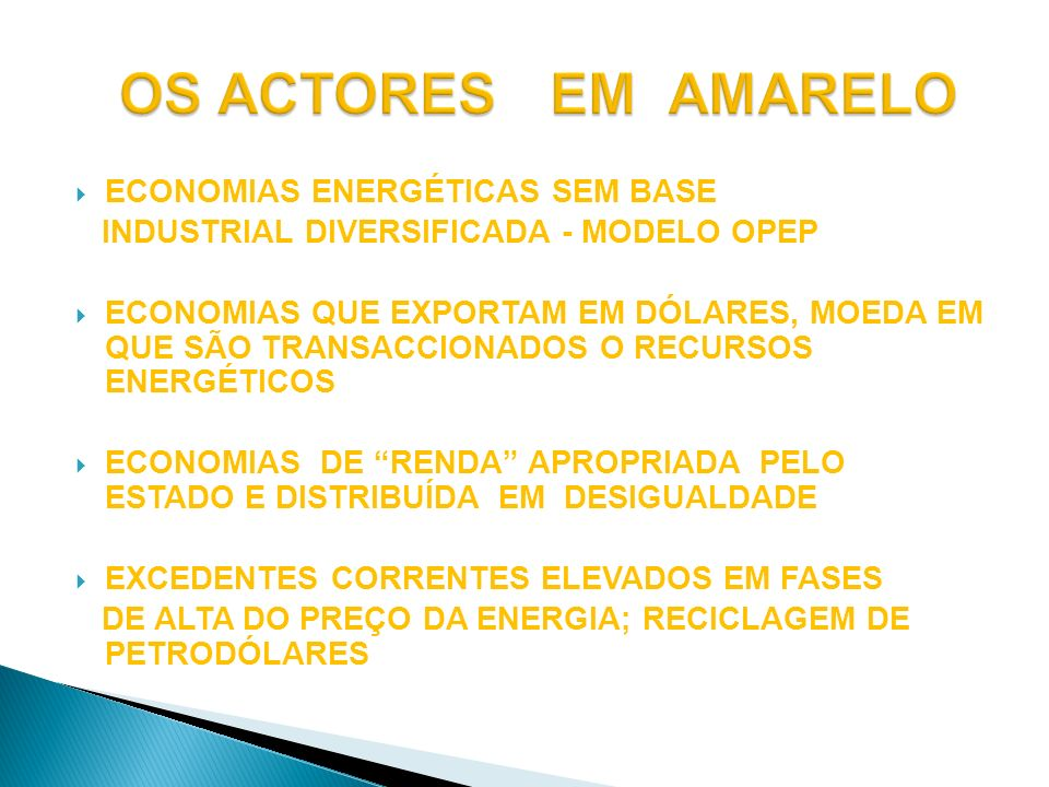 OS ACTORES EM AMARELO ECONOMIAS ENERGÉTICAS SEM BASE