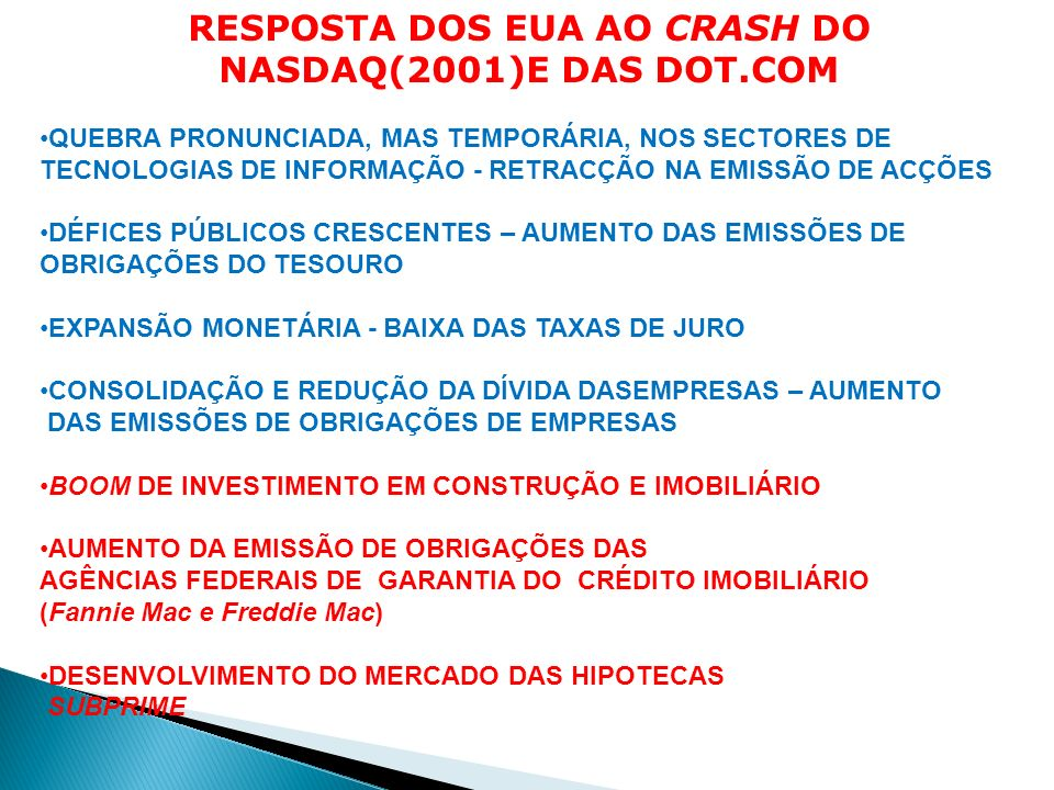 RESPOSTA DOS EUA AO CRASH DO NASDAQ(2001)E DAS DOT.COM