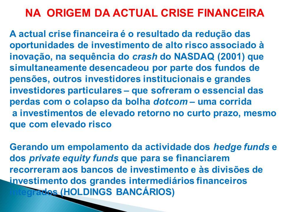 NA ORIGEM DA ACTUAL CRISE FINANCEIRA