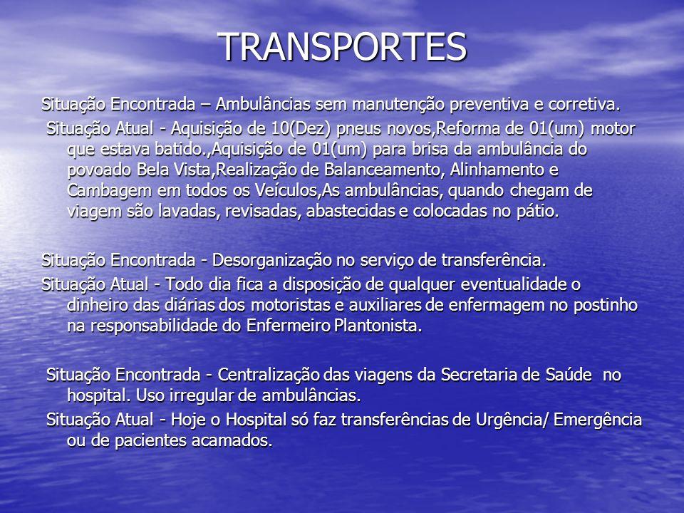 TRANSPORTES Situação Encontrada – Ambulâncias sem manutenção preventiva e corretiva.