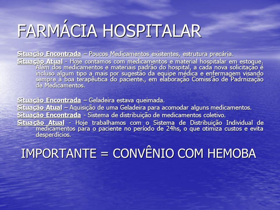 FARMÁCIA HOSPITALAR IMPORTANTE = CONVÊNIO COM HEMOBA