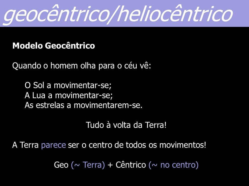 Geo (~ Terra) + Cêntrico (~ no centro)