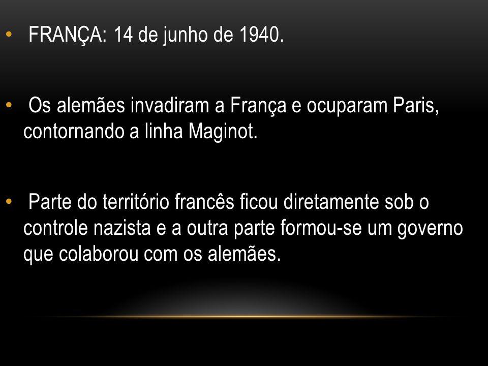 FRANÇA: 14 de junho de 1940.Os alemães invadiram a França e ocuparam Paris, contornando a linha Maginot.