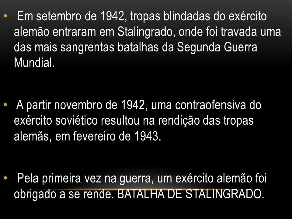 Em setembro de 1942, tropas blindadas do exército alemão entraram em Stalingrado, onde foi travada uma das mais sangrentas batalhas da Segunda Guerra Mundial.
