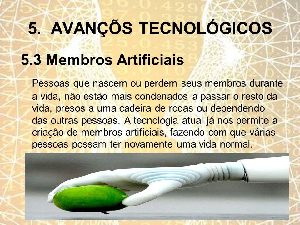 5. AVANÇÕS TECNOLÓGICOS 5.3 Membros Artificiais
