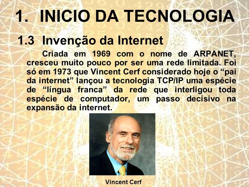 1. INICIO DA TECNOLOGIA 1.3 Invenção da Internet