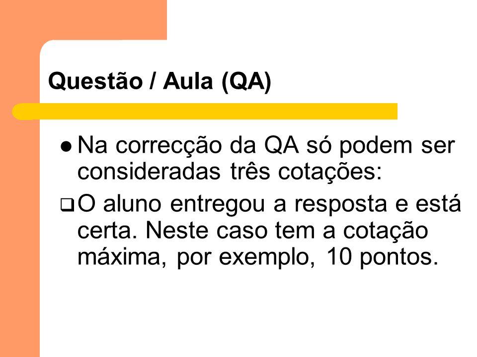 Na correcção da QA só podem ser consideradas três cotações: