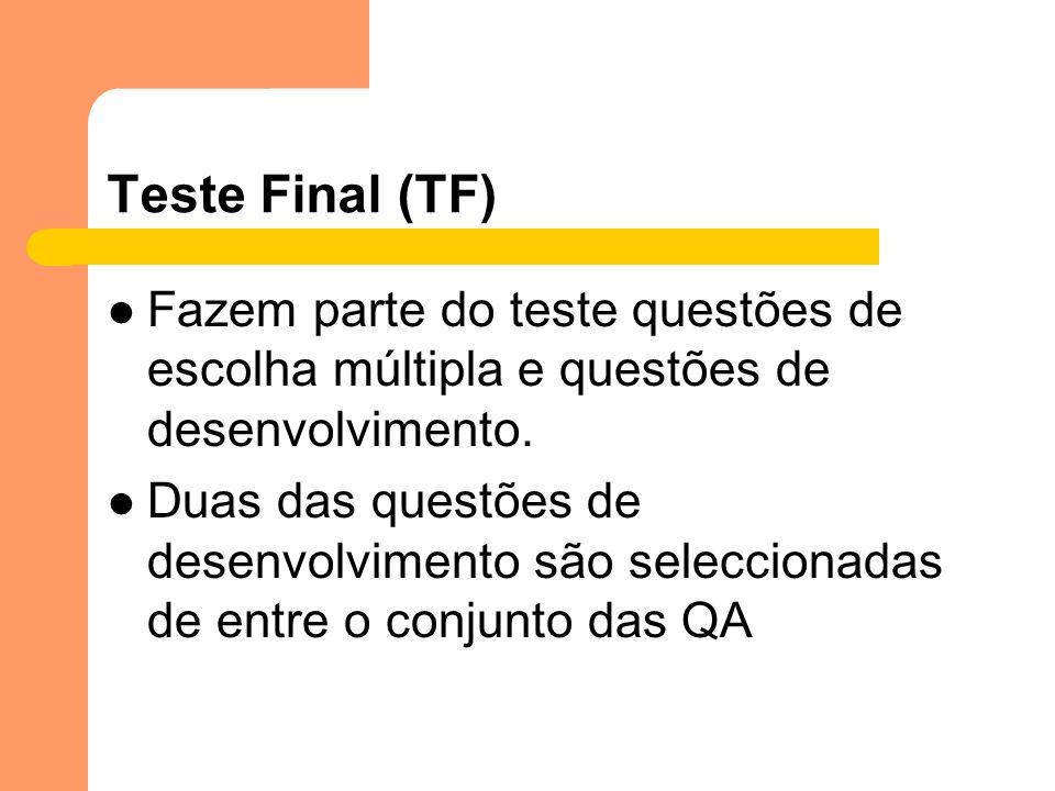 Teste Final (TF) Fazem parte do teste questões de escolha múltipla e questões de desenvolvimento.