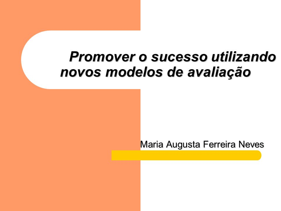 Promover o sucesso utilizando novos modelos de avaliação