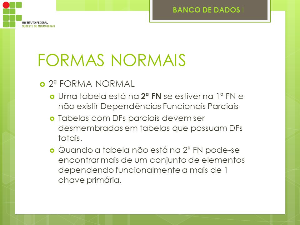 FORMAS NORMAIS 2ª FORMA NORMAL