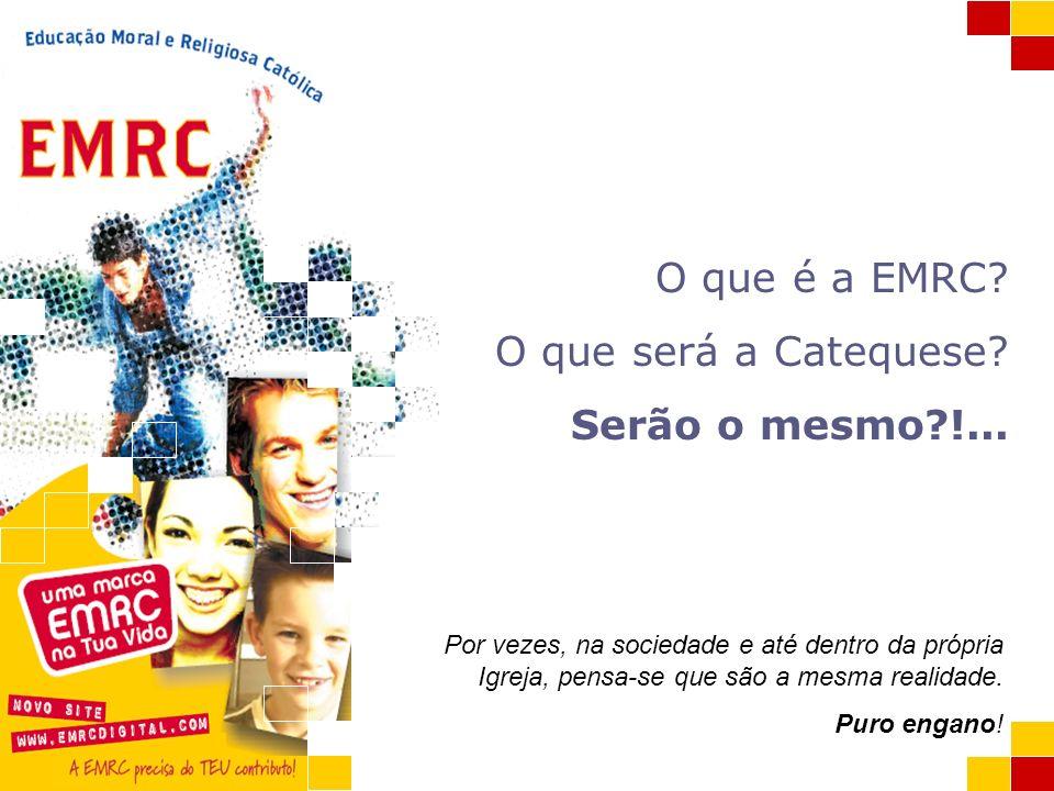 O que é a EMRC O que será a Catequese Serão o mesmo !...