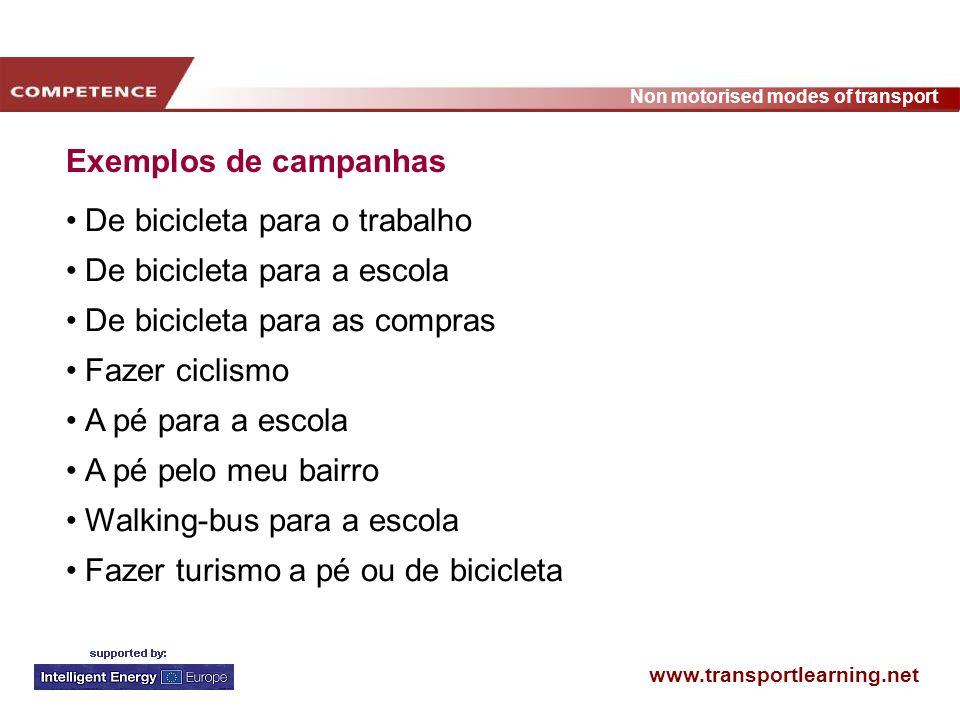 Exemplos de campanhas De bicicleta para o trabalho. De bicicleta para a escola. De bicicleta para as compras.