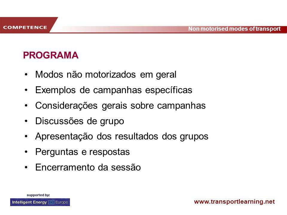 PROGRAMA Modos não motorizados em geral. Exemplos de campanhas específicas. Considerações gerais sobre campanhas.