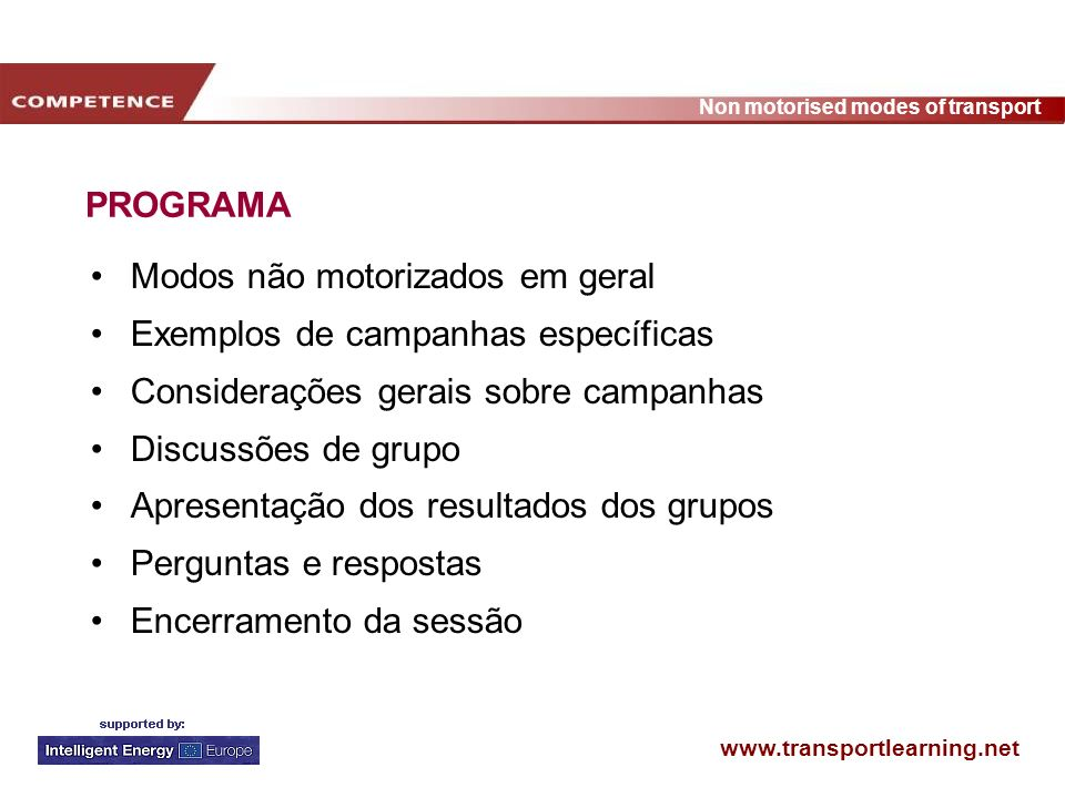 PROGRAMAModos não motorizados em geral. Exemplos de campanhas específicas. Considerações gerais sobre campanhas.