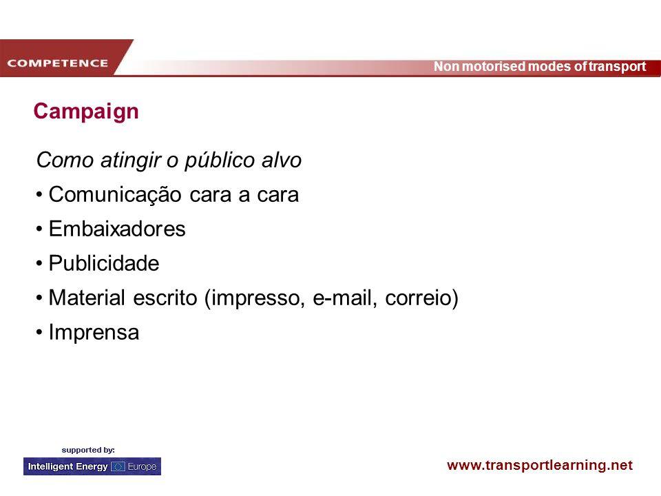 Campaign Como atingir o público alvo. Comunicação cara a cara. Embaixadores. Publicidade. Material escrito (impresso, e-mail, correio)