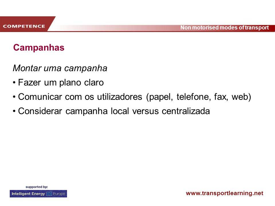 CampanhasMontar uma campanha. Fazer um plano claro. Comunicar com os utilizadores (papel, telefone, fax, web)