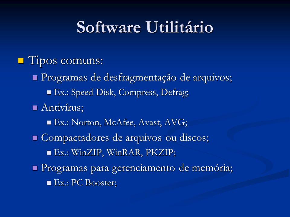 Software Utilitário Tipos comuns: