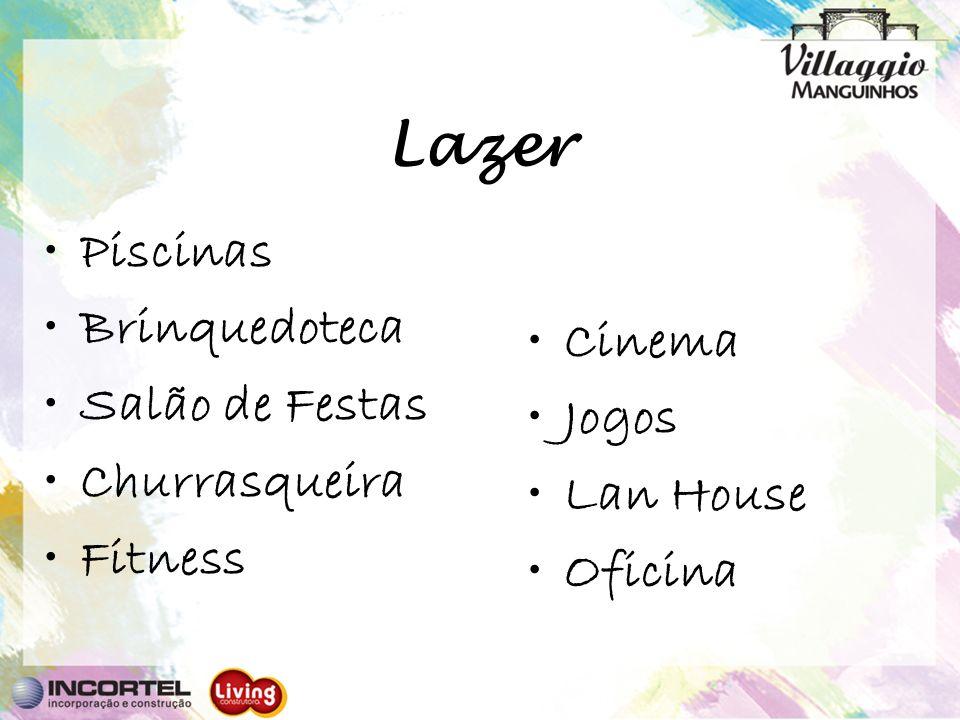 Lazer Piscinas Brinquedoteca Salão de Festas Cinema Churrasqueira
