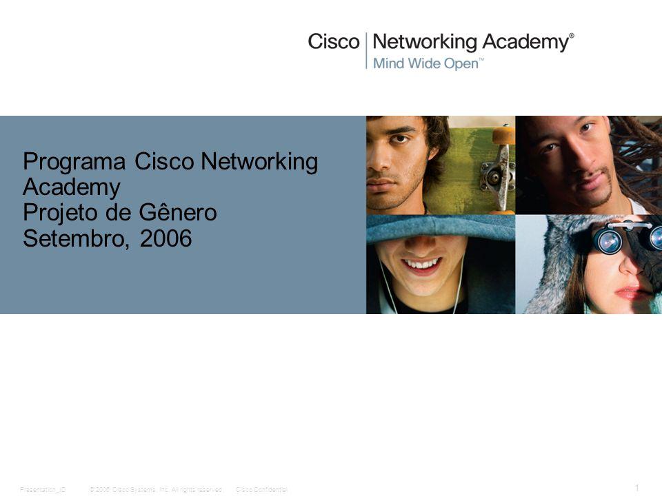 Programa Cisco Networking Academy Projeto de Gênero Setembro, 2006