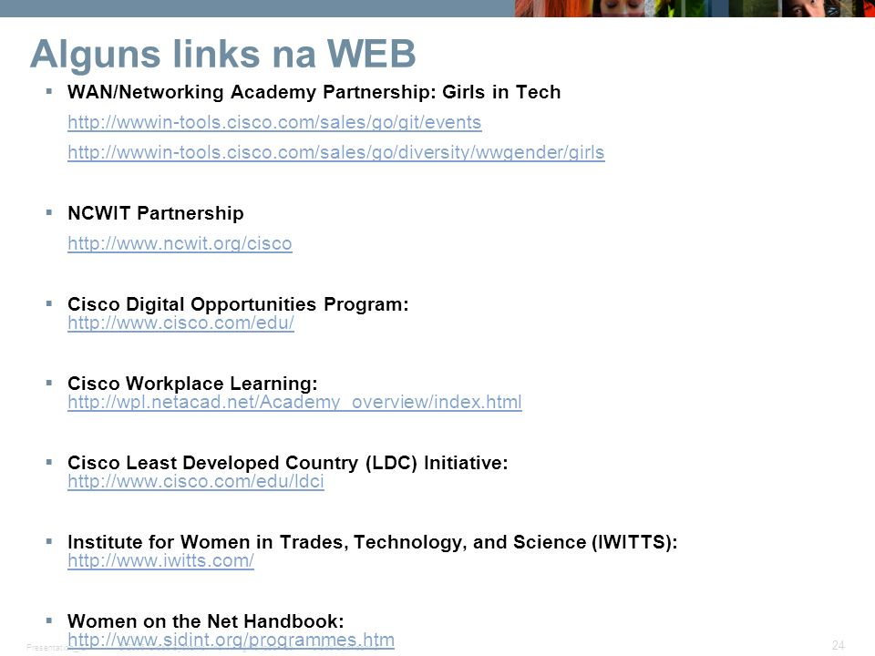 Alguns links na WEB WAN/Networking Academy Partnership: Girls in Tech