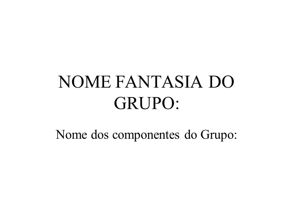 NOME FANTASIA DO GRUPO: