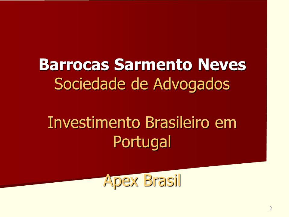 Barrocas Sarmento Neves Sociedade de Advogados Investimento Brasileiro em Portugal Apex Brasil