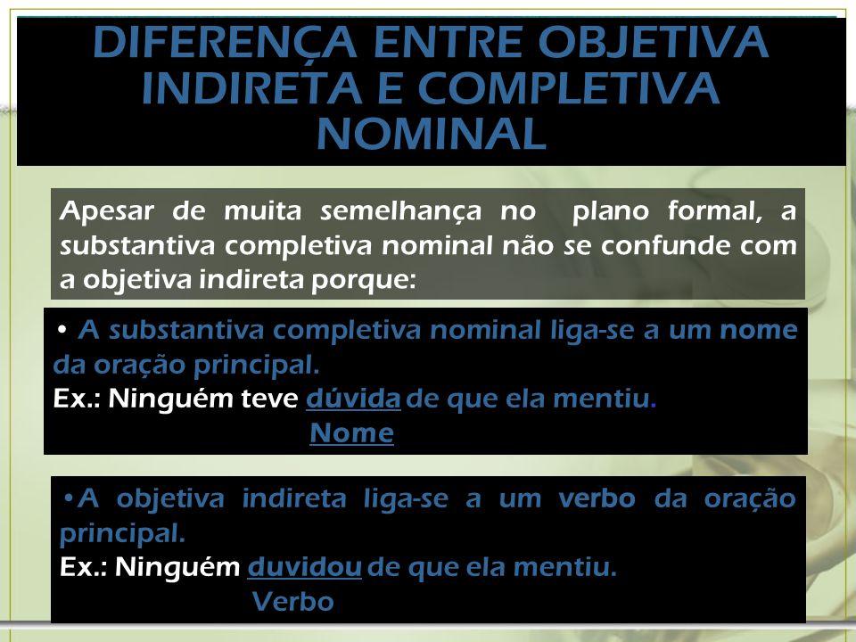 DIFERENÇA ENTRE OBJETIVA INDIRETA E COMPLETIVA NOMINAL