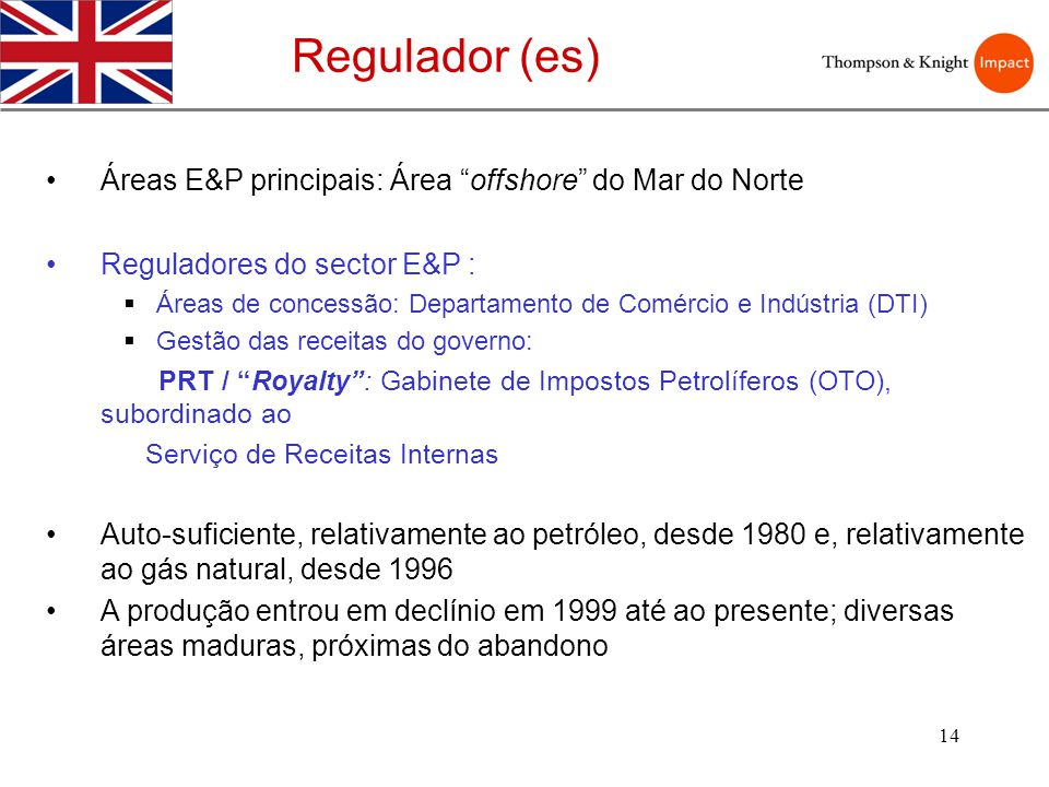 Regulador (es) Áreas E&P principais: Área offshore do Mar do Norte