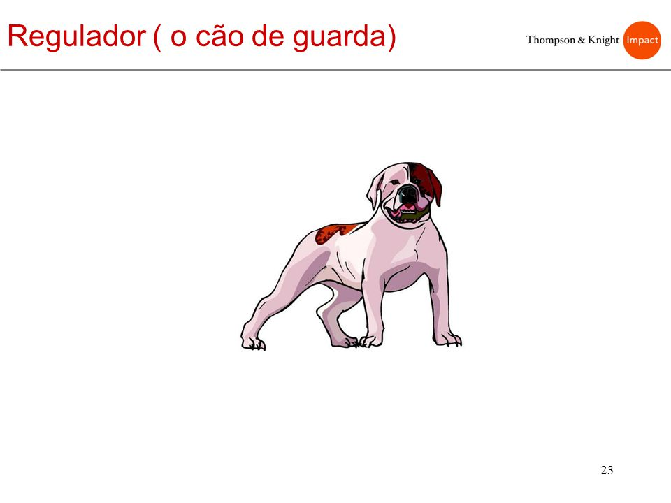 Regulador ( o cão de guarda)