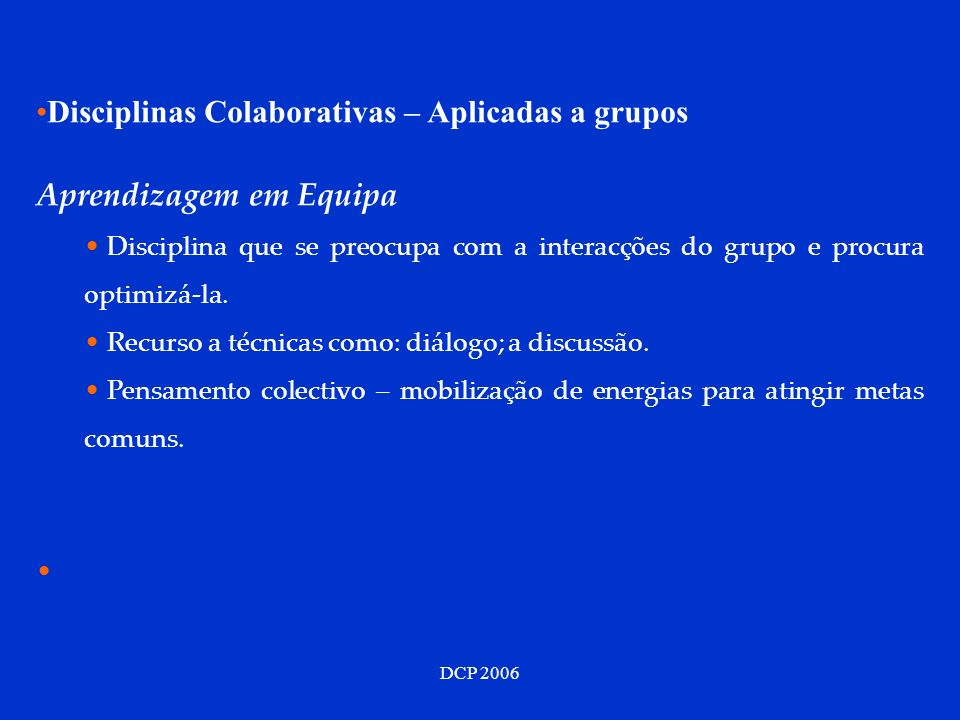 Disciplinas Colaborativas – Aplicadas a grupos Aprendizagem em Equipa