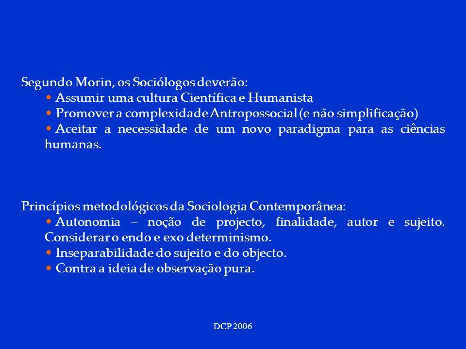 Segundo Morin, os Sociólogos deverão: