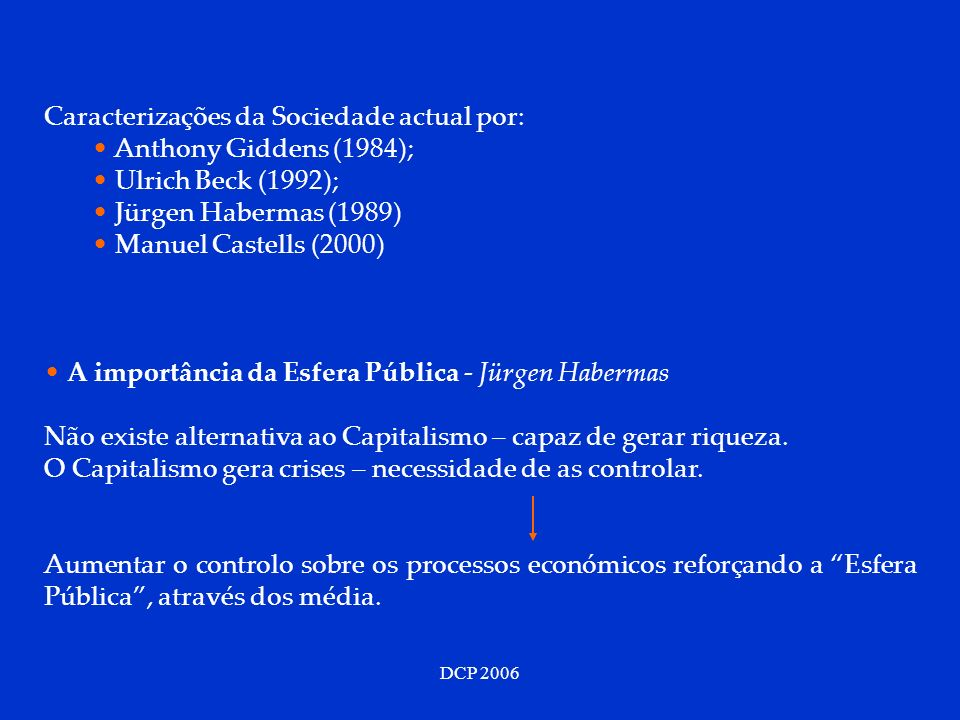 Caracterizações da Sociedade actual por: Anthony Giddens (1984);