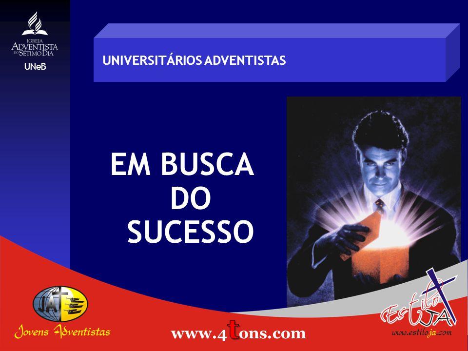 EM BUSCA DO SUCESSO www.4tons.com Estiloja.com