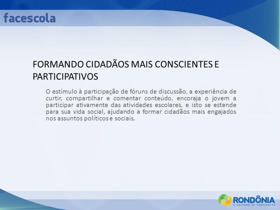 FORMANDO CIDADÃOS MAIS CONSCIENTES E PARTICIPATIVOS