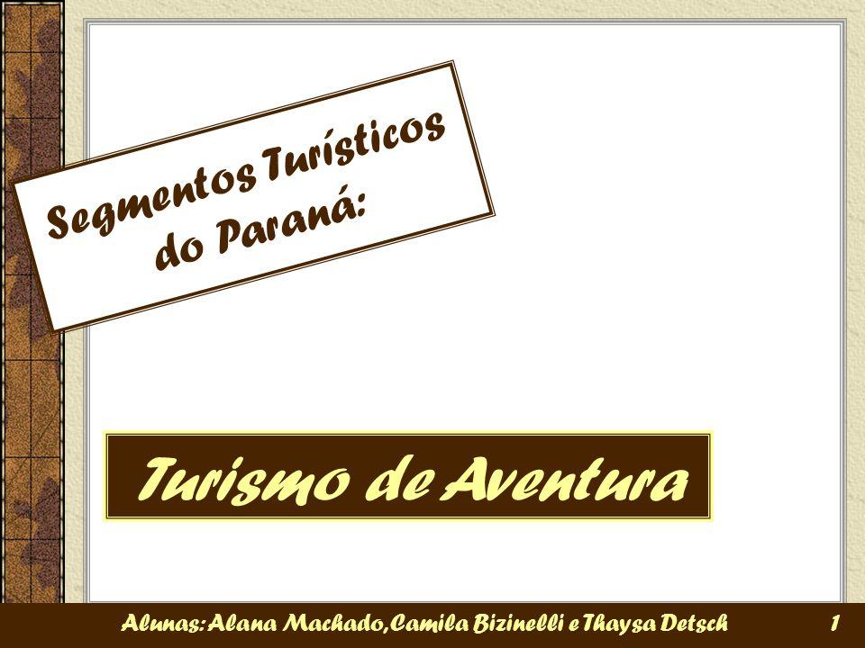 Turismo de Aventura Segmentos Turísticos do Paraná: