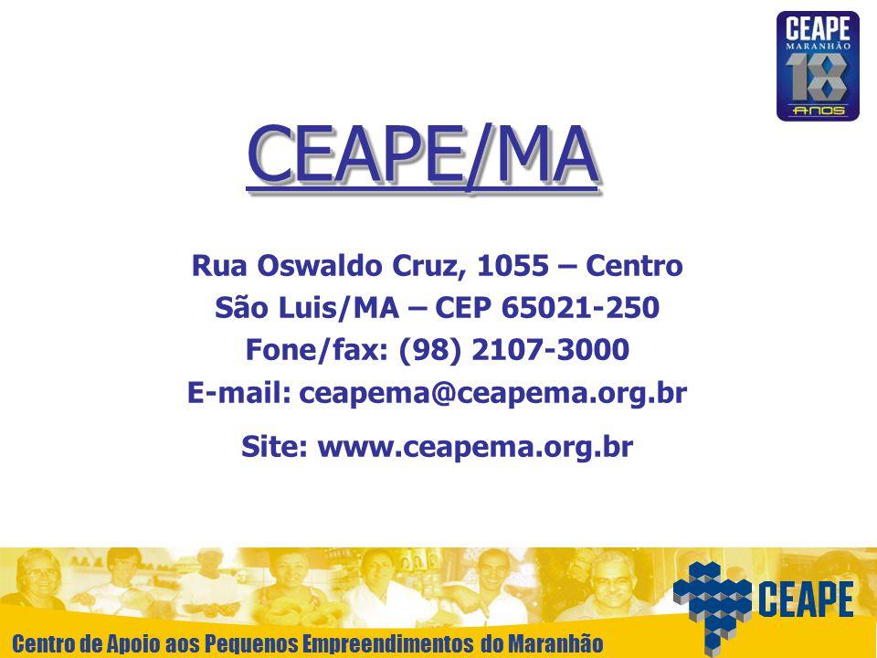 CEAPE/MA Rua Oswaldo Cruz, 1055 – Centro São Luis/MA – CEP 65021-250