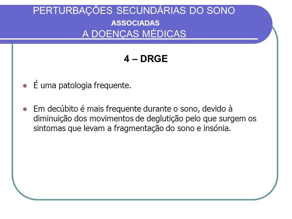 PERTURBAÇÕES SECUNDÁRIAS DO SONO ASSOCIADAS A DOENÇAS MÉDICAS