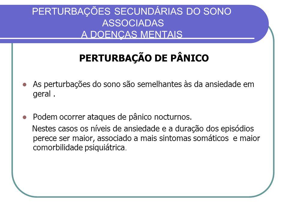 PERTURBAÇÕES SECUNDÁRIAS DO SONO ASSOCIADAS A DOENÇAS MENTAIS