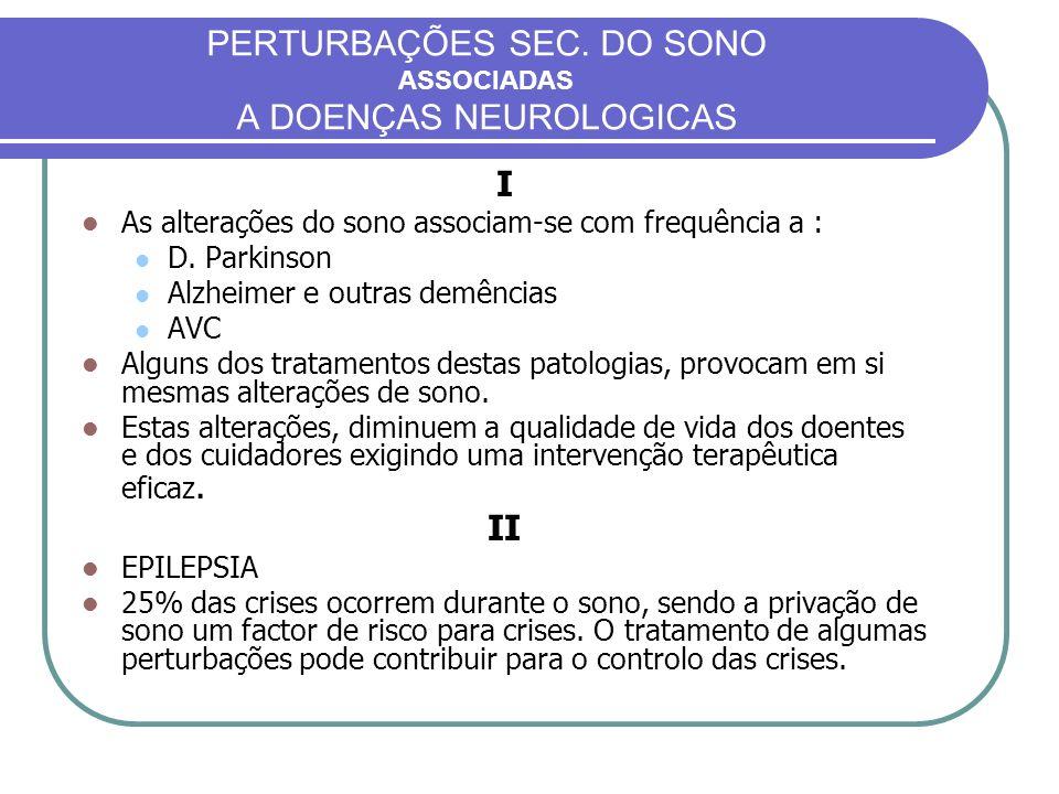 PERTURBAÇÕES SEC. DO SONO ASSOCIADAS A DOENÇAS NEUROLOGICAS
