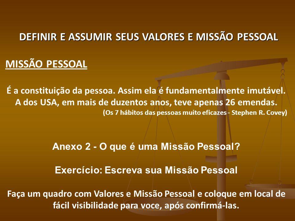 DEFINIR E ASSUMIR SEUS VALORES E MISSÃO PESSOAL