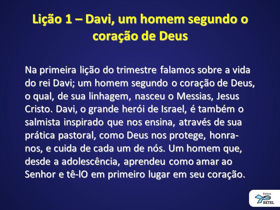 Lição 1 – Davi, um homem segundo o coração de Deus