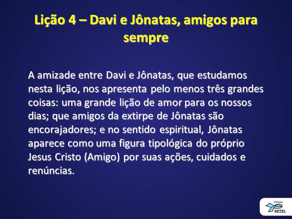 Lição 4 – Davi e Jônatas, amigos para sempre