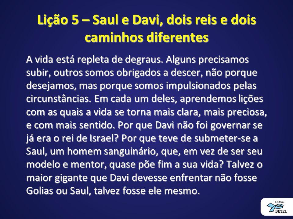 Lição 5 – Saul e Davi, dois reis e dois caminhos diferentes
