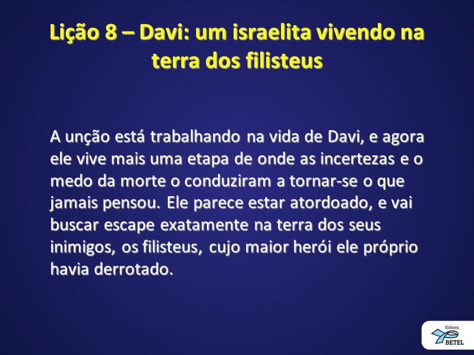 Lição 8 – Davi: um israelita vivendo na terra dos filisteus