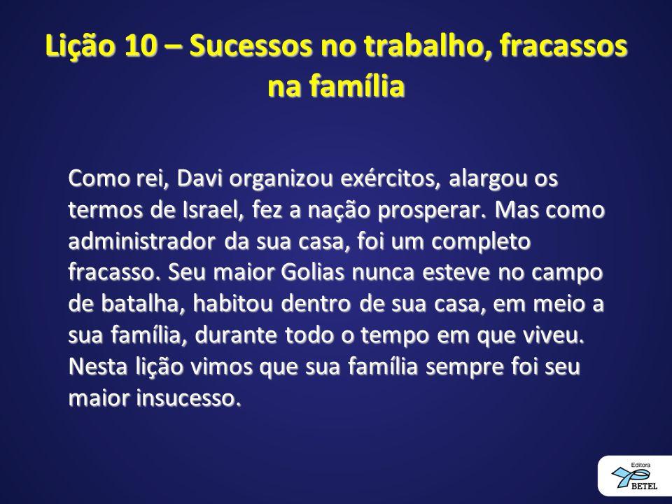 Lição 10 – Sucessos no trabalho, fracassos na família