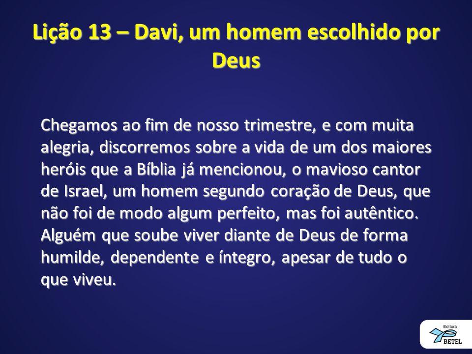 Lição 13 – Davi, um homem escolhido por Deus